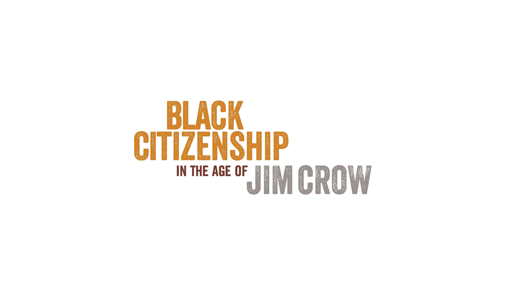 A logo that says Black citizenship in the age of Jim Crow