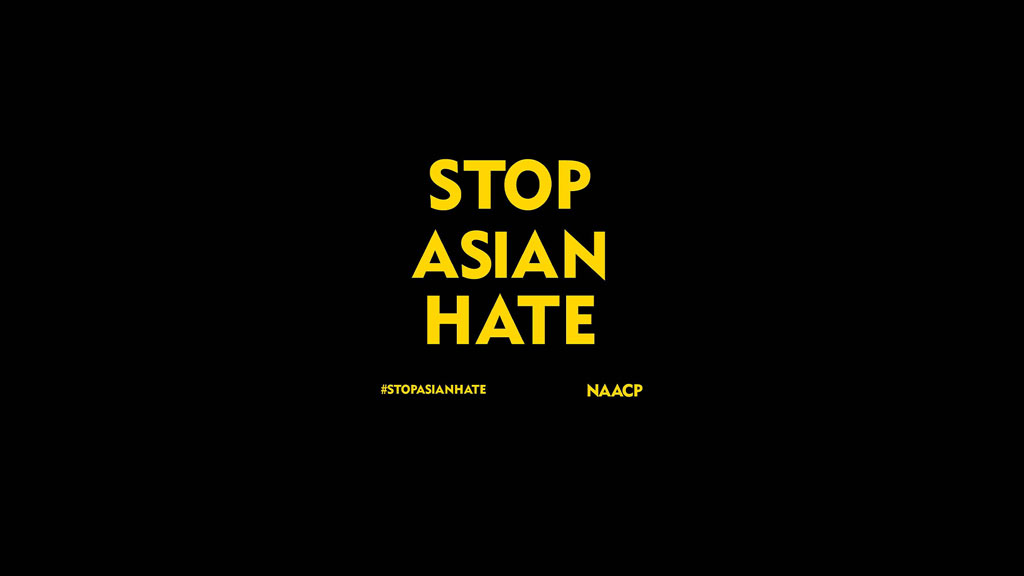 "the text ""Stop Asian Hate"" with the hashtag Stop Asian Hate and the text NAACP"