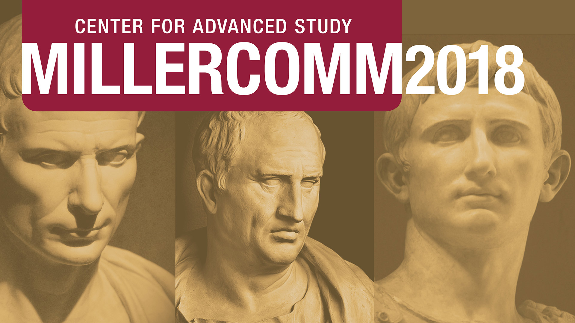 Center for Advanced Study Millercomm 2018. Headshots of three statues of men.