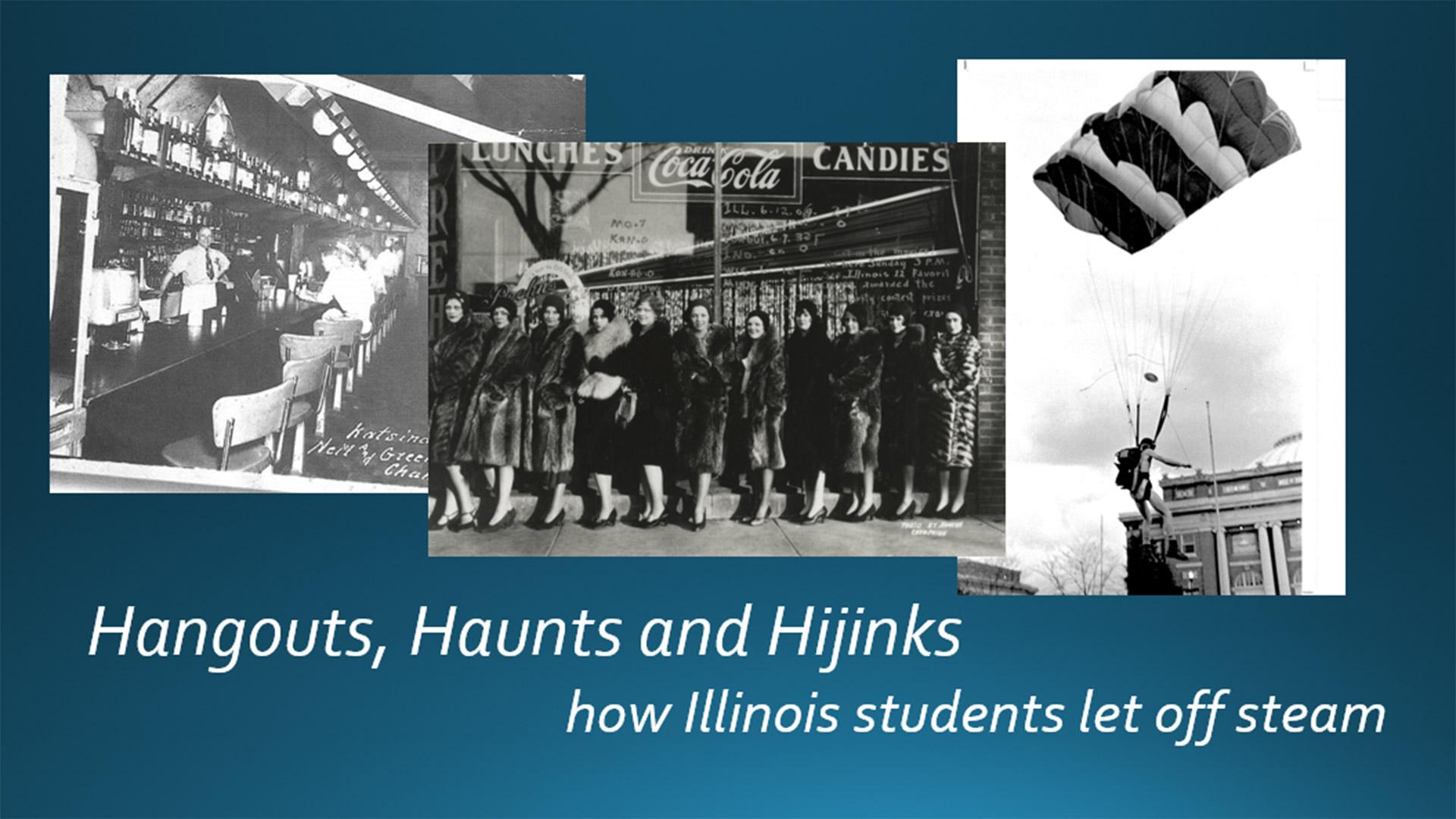 archival photos of illinois students letting off steam: a bar, posing outside a lunch shot, and paragliding by Foellinger Hall