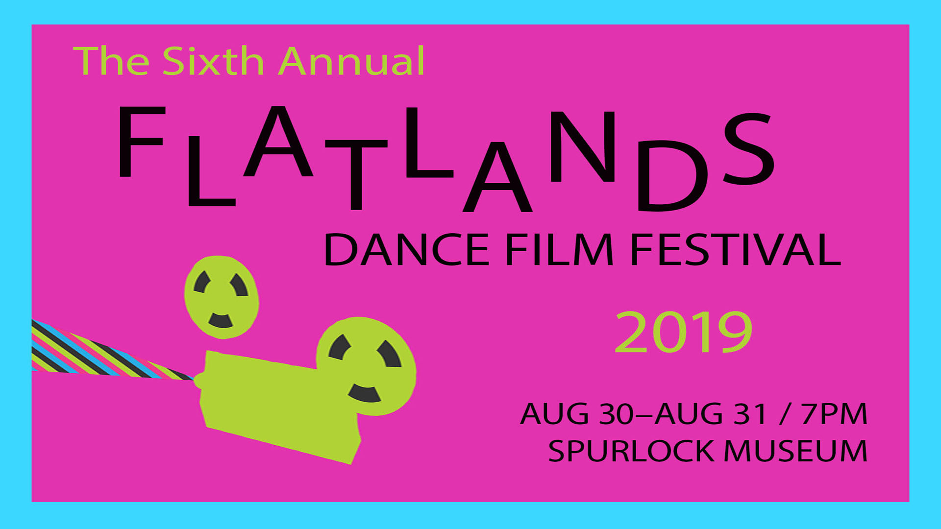 The Sixth Annual Flatlands Dance Film Festival 2019 August 30 to August 31 7pm Spurlock Museum with purple background and yellow camera with rainbow film tape coming out